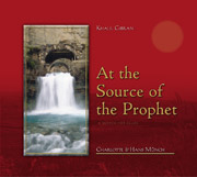 Khalil Gibran: At the Source of the Prophet